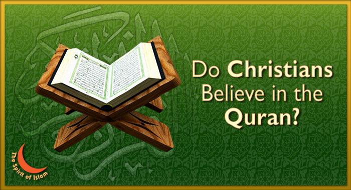 Do Christians Believe in the Qur'an?